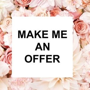 Offers always welcome!